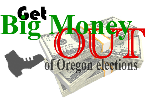 Get Big Money Out of Oregon Elections